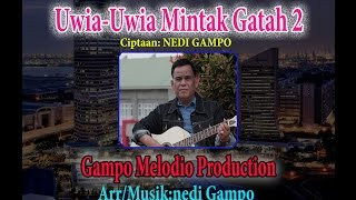 NEDI GAMPO - UWIA-UWIA MINTAK GATAH 2