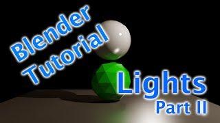 Blender Tutorial - Lights Revisited - Part II