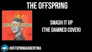 The Offspring - Smash It Up (The Damned Cover)