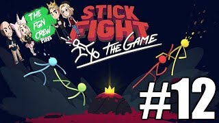 The FGN Crew Plays: Stick Fight the Game #12 - Sticky Situation