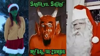 Santa vs Satan, presented by My Gal, the Zombie