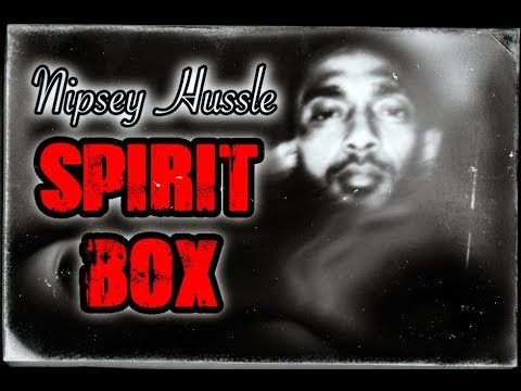 NIPSEY HUSSLE Spirit Box Sessions. Messages in his own Voice.