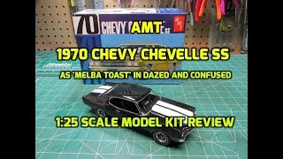 AMT 1970 Chevy Chevelle SS LS6 1/25 Scale Model Kit Review as Melba Toast Dazed and Confused