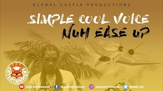 Simple Cool Voice - Nuh Ease Up [Wave Runner Riddim] June 2019