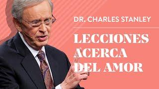 Lecciones acerca del amor – Dr. Charles Stanley
