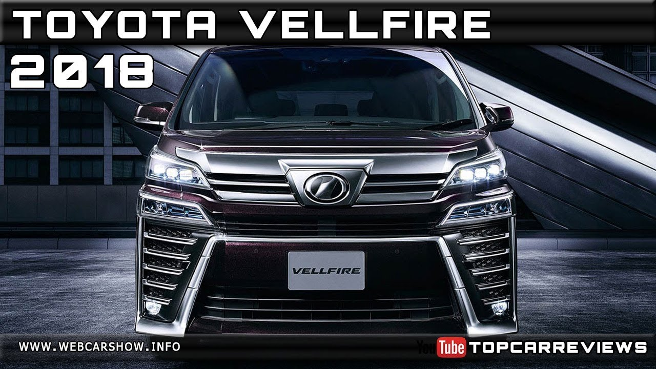 all new vellfire price dashboard grand avanza 2018 toyota review rendered specs release date youtube