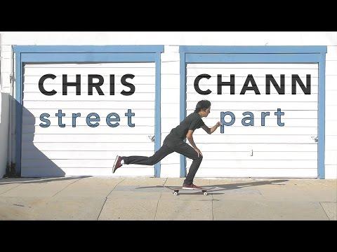 CHRISTOPHER CHANN - FULL STREET PART