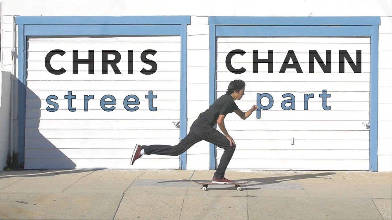 CHRISTOPHER CHANN - FULL STREET PART - YouTube