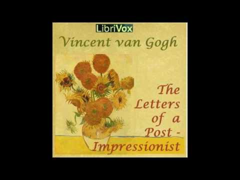 Letters of a Post~Impressionist by Vincent Van Gogh #audiobook