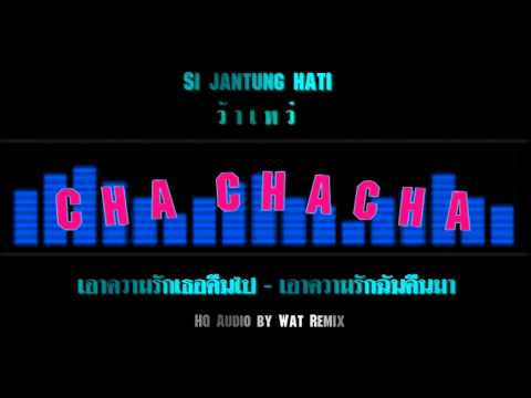 Si jantung hati - Indo Thai Cha Cha Cha (HQ Audio by Wat Remix)