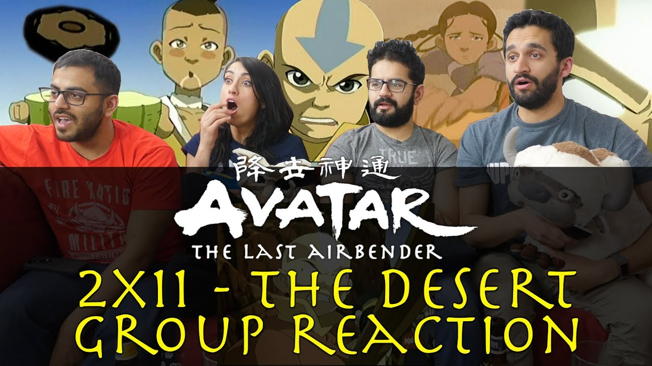 Download Avatar: The Last Airbender - 2x11 The Desert - Group Reaction