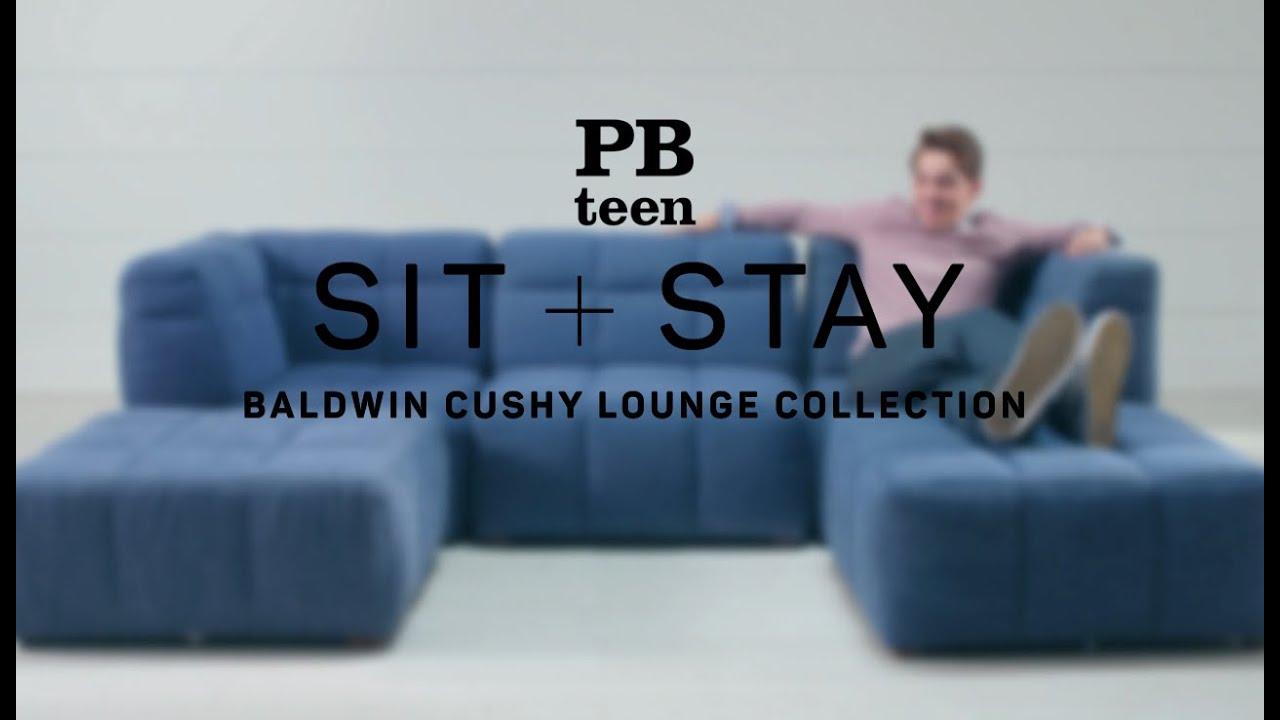 Sit + Stay - Baldwin Cushy Collection   PBteen