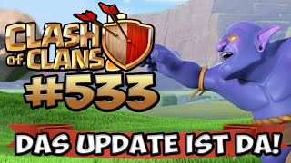 DAS UPDATE IST DA - ALLE NEUERUNGEN ★ CLASH OF CLANS #533 ★ Let's Play COC ★ GERMAN DEUTSCH HD ★