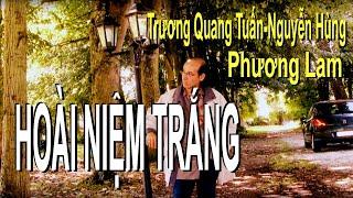 Hoài Niệm Trắng (Trương Quang Tuấn-Nguyễn Hùng - Phương Lam)