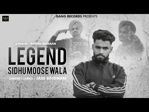 Legend(sidhu mooseala) Jass Baidwan (Full Video HD) New Punjabi Song 2019