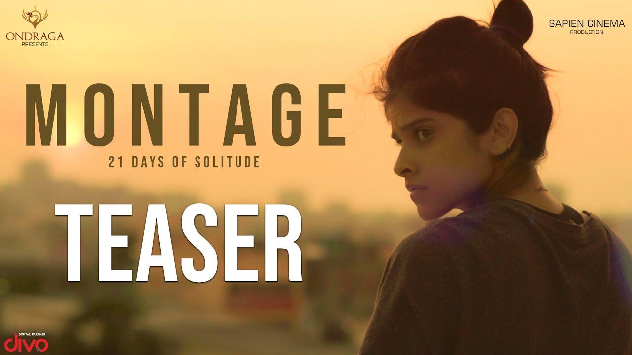 MONTAGE (21 Days Of Solitude) - Teaser | Sarjun KM | Maya S Krishnan | Sundaramurthy KS