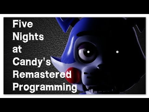 Five Nights At Candy's Remastered Programming - #1