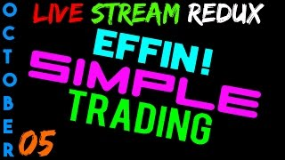 LIVE Stream Redux - Oct 5 - NQ YM Euro 6E - Futures Day Trading // EffinSimpleTrading