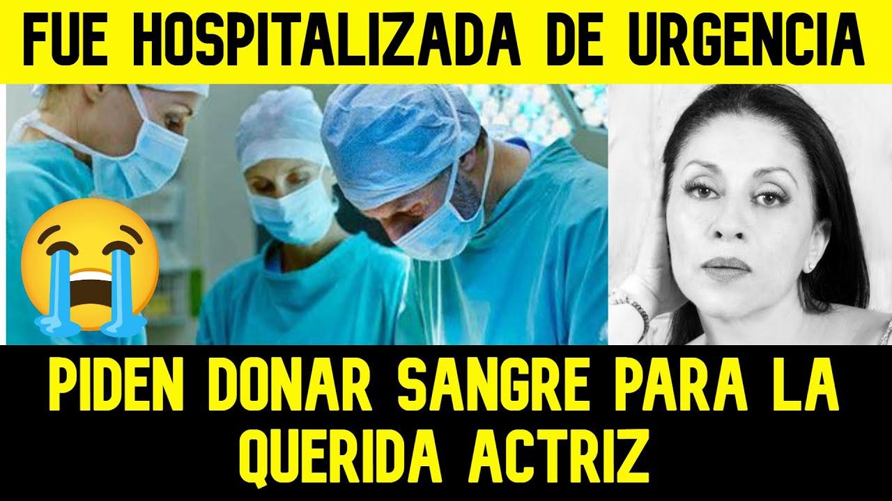 TRISTE NOTICIA! LA QUERIDA ACTRIZ FUE HOSPITALIZADA Y OPERADA DE URGENCIA 💖🖤🖤
