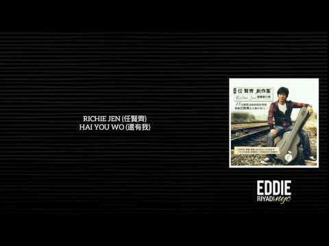 RICHIE JEN (任賢齊) - HAI YOU WO (還有我)