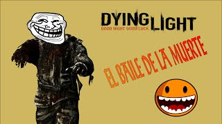 El baile de la muerte dying light.