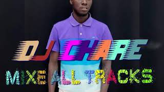 Dj chare Mix all tracks 0248918330