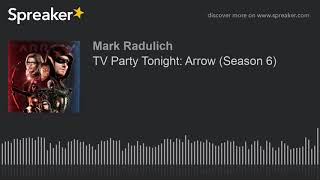 TV Party Tonight: Arrow (Season 6)