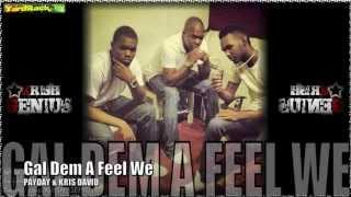 PayDay & Kris David - Gyal Dem A Feel We [Ant-z Ness Riddim] July 2012