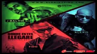 Donde Estes Llegare   - Alexis Y Fido Ft. J Balvin Original   *reggaeton*