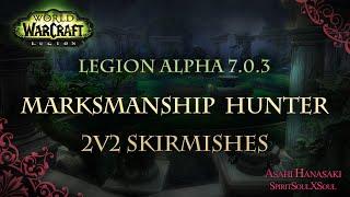 Lv110 MM Hunter PVP | Arena 2v2 | WoW Legion Alpha 7.0 by SpiritSoulXSoul