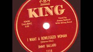 Jimmy Ballad I Want A Bowlegged Woman  KING 1118