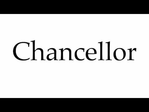 How to Pronounce Chancellor
