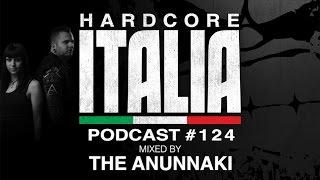 Hardcore Italia - Podcast #124 - Mixed by The Anunnaki