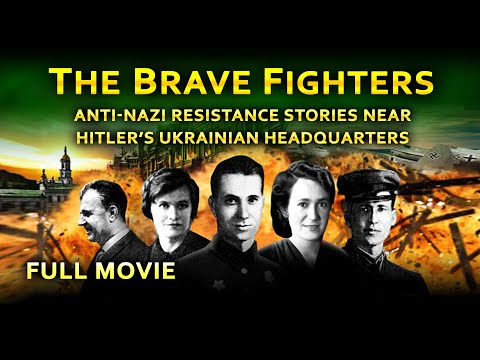 THE BRAVE FIGHTERS FULL MOVIE WWII AntiNazi Resistance near Hitler's Ukrainian Headquarters