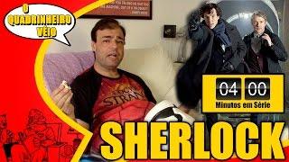 SHERLOCK - 4 Minutos em Série - O Quadrinheiro Véio Nerd