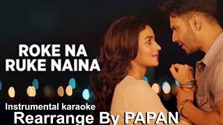Roke Na Ruke Naina Instrumental | Karaoke | PAPAN | Arijit Singh | Badrinath Ki Dulhania |Sm Studio