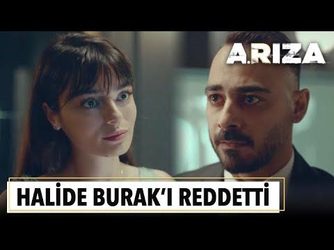 Halide Burak'ı reddetti | Arıza 1. Bölüm