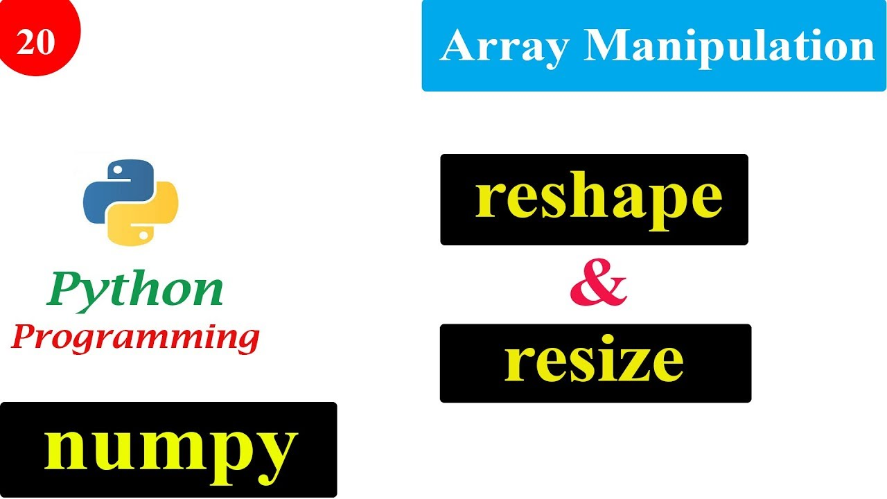 Array Manipulation | reshape and resize | NumPy Tutorials | Python Programming