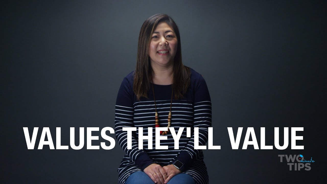 Values They'll Value | TWO MINUTE TIPS