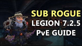7.2.5 Sub Rogue Guide PvE