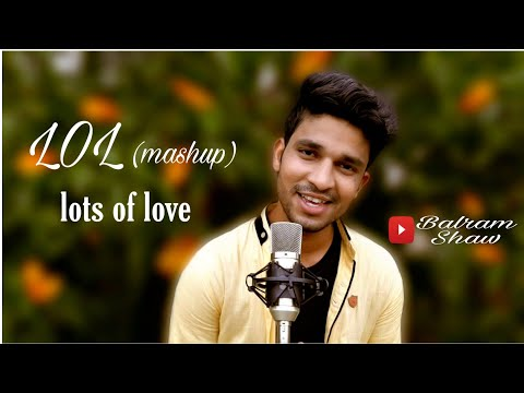 lol-mashup- -lot's-of-love- -balram-shaw- 