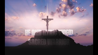 Watch Sacred Warrior He Died video