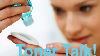Toner Talk 101! Are Toners Necessary? What Do They Do? Do You Need To Use A Toner?