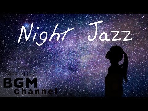 Night of Smooth Jazz - Relaxing Background Chill Out  - Jazz Ballads