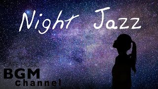 Night of Smooth Jazz - Relaxing Background Chill Out Music - Jazz Ballads