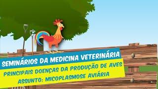 Seminários da Medicina Veterinária (1º semestre/2020) - MICOPLASMOSE AVIÁRIA