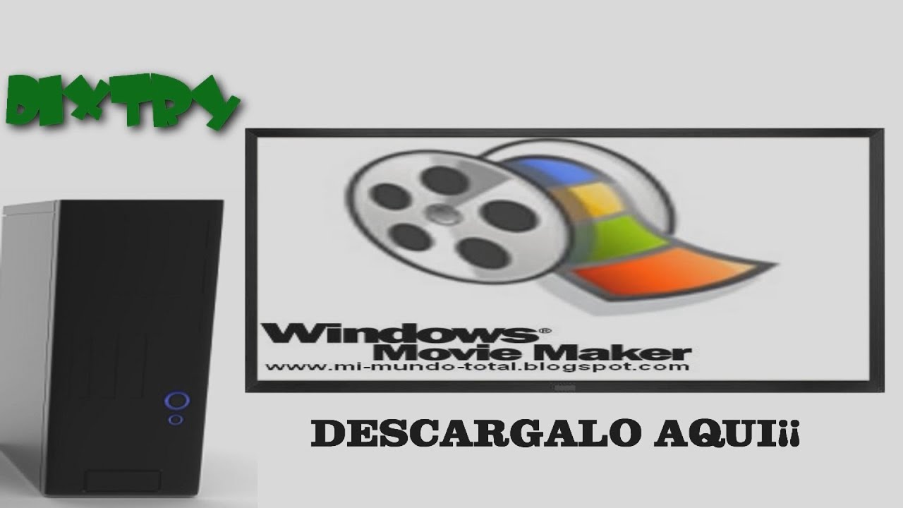 como descargar e instalar windows movie maker para windows ...