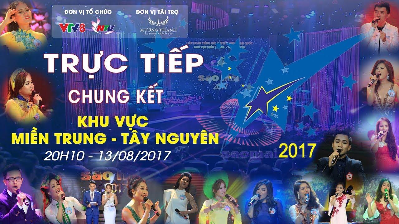 🔴[Live] Trực tiếp Chung kết Sao Mai 2017 khu vực Miền Trung Tây Nguyên