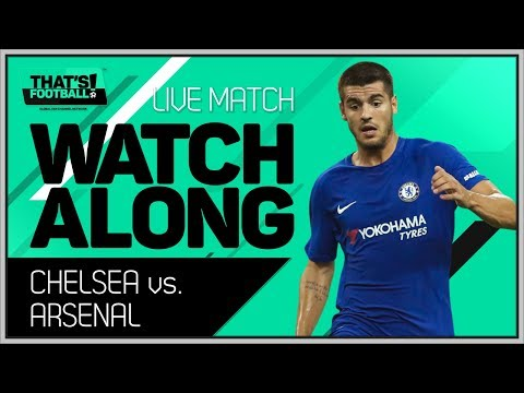 Chelsea vs Arsenal LIVE Stream Watchalong