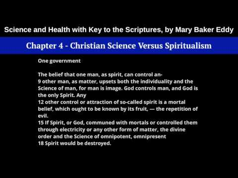 Chapter 4: Christian Science Versus Spiritualism - Science and Health, by Mary Baker Eddy